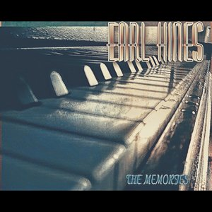 Image for 'Earl Hines - The Memories (Remastered)'