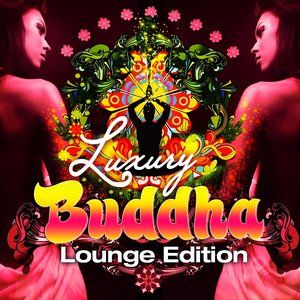 Imagen de 'Luxury Buddha Lounge Edition (An Extravaganza Composition of Chill Out, Lounge and Downtempo Music)'