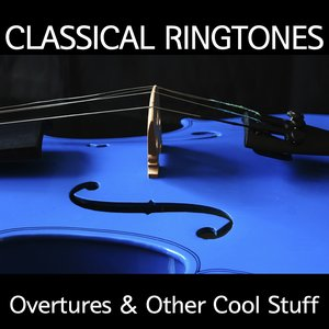 Image for 'Classical Ringtones - Overtures & Other Cool Stuff'