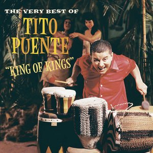 Image for 'King of Kings: The Very Best of Tito Puente'