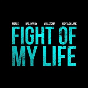 Image for 'Fight of My Life (feat. Montae Clark, Brother Danny & Willstomp)'