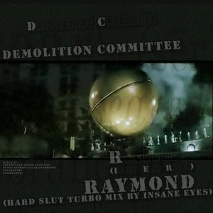 Image for 'Raymond (Hard Slut Turbo Mix by Insane Eyes)'
