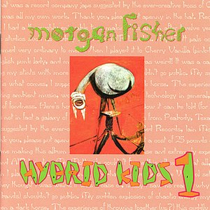 Image for 'Morgan Fisher - Hybrid Kids 1'