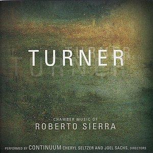 Image for 'Turner: Chamber Music of Roberto Sierra'