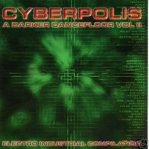 Image for 'Cyberpolis: A Darker Dancefloor, Volume 2 (disc 1)'