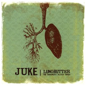Image for 'Lungbutter - The Blues Basement Tapes'