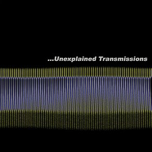 Image for 'Unexplained Transmissions'