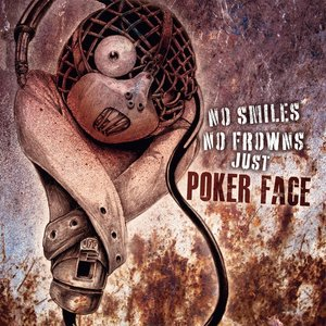 Immagine per 'No Smiles No Frowns Just Poker Face'