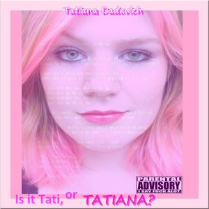 Imagem de 'Is it Tati, or Tatiana?'
