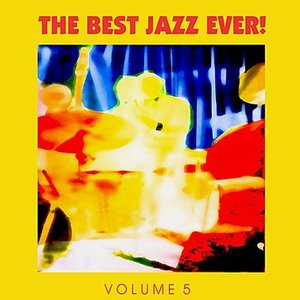 Image for 'The Best Jazz Ever! Vol. 5'