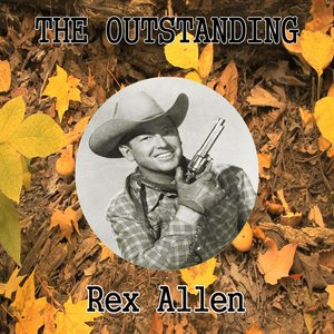 Image for 'The Outstanding Rex Allen'