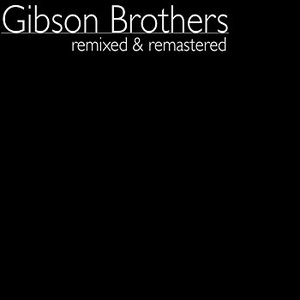 Image for 'Gibson Brothers Remixed & Remastered'