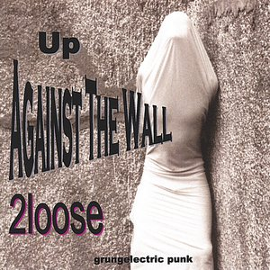 Image pour 'Up Against The Wall - grungelectric punk'