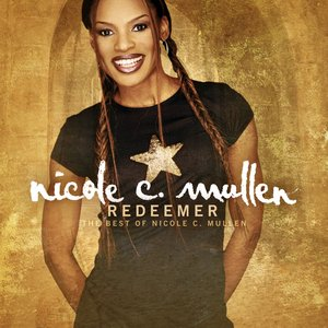 Image for 'Redeemer: The Best Of Nicole C. Mullen'