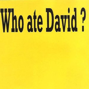 Image pour 'who ate david? - he said he would attack him with his robots'