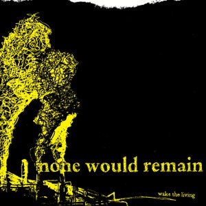 Image for 'None Would Remain'