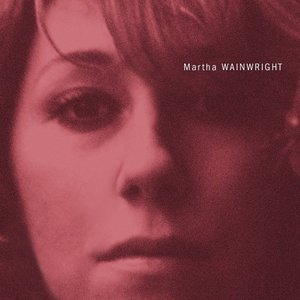 Image for 'Martha Wainwright (plus bonus tracks)'