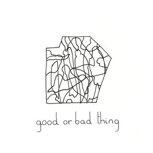 Image for 'Good Or Bad Thing'