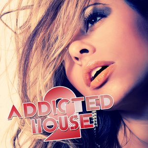 Image for 'Addicted 2 House, Vol. 5'