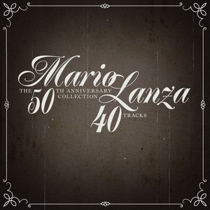 Image for 'Mario Lanza: The 50th Anniversary Collection - 40 Tracks!'