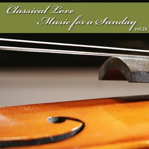 Image for 'Classical Love - Music for a Sunday Vol 26'