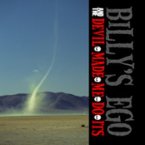 Image for 'Billy's Ego & The Devil-Made-Me-Do-Its'