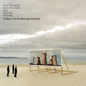 Image for 'Four Thousand, Seven Hundred and Sixty-Six seconds; A Shortcut to Teenage Fanclub'
