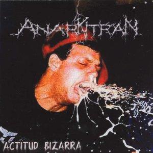 Image for 'Anarkitran - Actitud Bizarra - Demo - 2002'