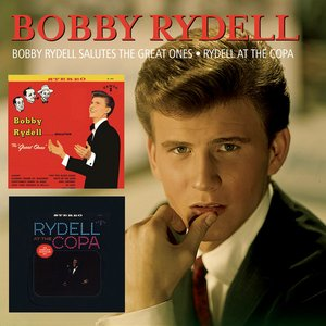 Image for 'Bobby Rydell Salutes The Great Ones/Rydell At The Copa'