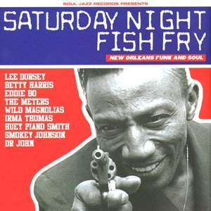 Image for 'Saturday Night Fish Fry - New Orleans Funk and Soul'