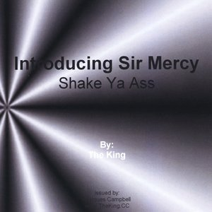 Image for 'Introducing Sir Mercy (Shake Your Ass)'