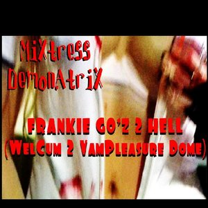 Image for 'FRANKIE GO'Z 2 HELL (Welcome 2 Vampleasure Dome)'