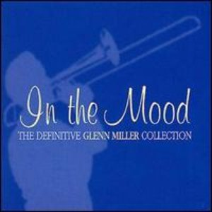 Image for 'In the Mood: The Definitive Glenn Miller Collection'