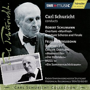 Image for 'Carl Schuricht Collection Vol. XV Ouvertures of Schumann and Mendelssohn'