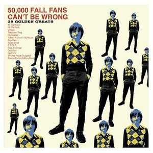 Image for '50,000 Fall Fans Can't Be Wrong: 39 Golden Greats (Disc 2)'