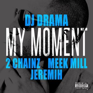 Image for 'My Moment (feat. 2 Chainz, Meek Mill and Jeremih)'