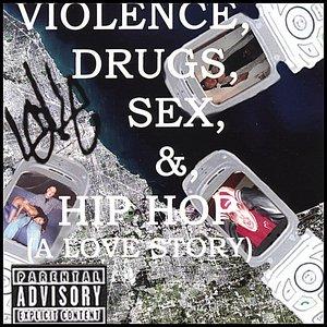 Image pour 'Violence, Drugs, Sex, & Hip Hop (A Love Story)'