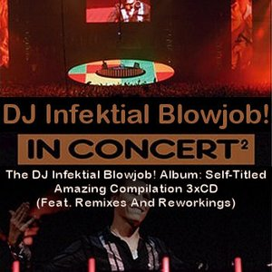 Bild för 'The DJ Infektial Blowjob! Album: Self-Titled Amazing Compilation 3xCD (Feat. Remixes And Reworkings)'