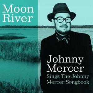 Image for 'Moon River Johnny Mercer Sings The Johnny Mercer Songbook'