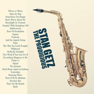 Image for 'The Prodigious Stan Getz (Remastered)'