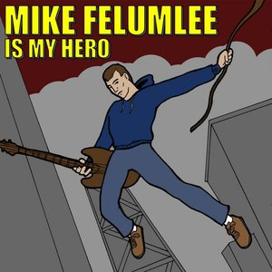 Image for 'Mike Felumlee Is My Hero'