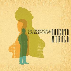 Image for 'La chanson napolitaine de Roberto Murolo'