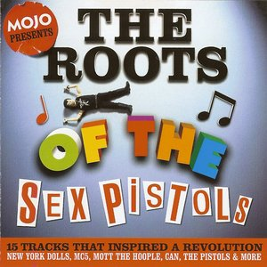 Imagem de 'Mojo Presents: The Roots Of The Sex Pistols'