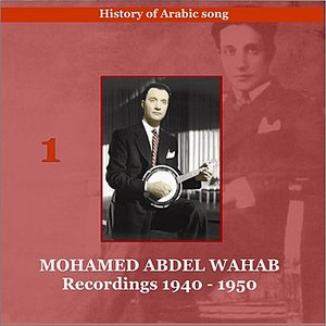 Image pour 'Mohamed Abdel Wahab / History of Arabic song / Recordings 1940 - 1950'