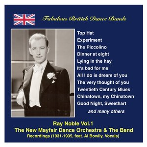 Image for 'Fabulous British Dance Bands: Ray Noble, Vol.1 (Recordings 1931-1935) Featuring Al Bowlly'