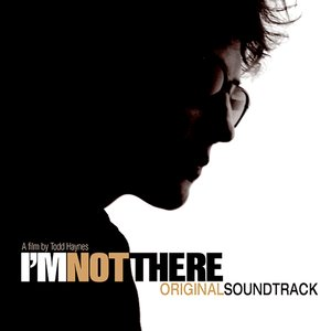 Image for 'I'm Not There (Music From The Motion Picture)'