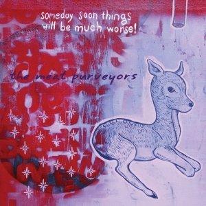 Bild für 'Someday Soon Things Will Be Much Worse!'