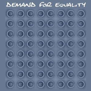 Image for 'Demand for Equality'