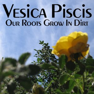 Image for 'Our Roots Grow In Dirt'