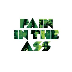 Image for 'Pain in the Ass'